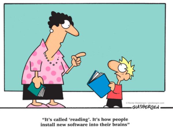 """""""Se llama 'leer'. Es la manera en que las personas instalan nuevo 'software' en sus cabezas"""" —@RGlasbergen #viñeta http://t.co/sKK4hbiByS"""