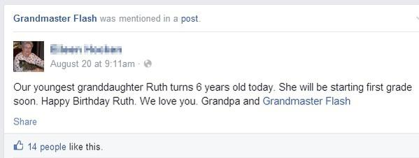 Grandmas keep accidentally tagging themselves as Grandmaster Flash on Facebook http://t.co/nXjAyiSe5X http://t.co/lZAeNDvBCI
