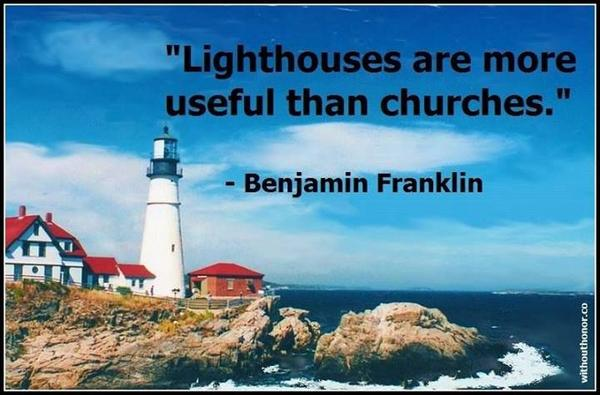 "@GodlessUtopia  Lighthouses are more useful than churches"" B Franklin http://t.co/St3ZzEM2Ts"