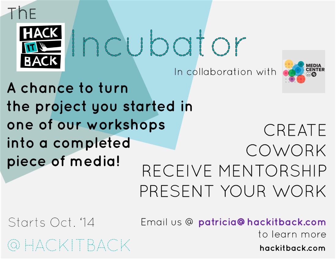 RT @hackitback: introducing The #HackItBack #Incubator: finish media + cowork + show @MadeInNY email  @patriciarzablah 4 deets http://t.co/…