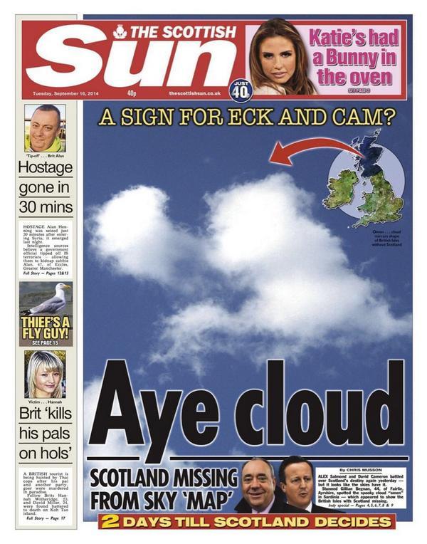The Sun tomorrow leads with a cloud that looks like Scotland after a Yes vote. No really they do. http://t.co/dHUaNPgxoZ