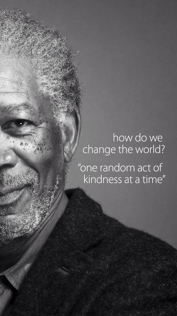 #ff RT @KariJoys How do we #ChangeTheWorld? Just 1 #RandomActOfKindness at a time. ~Morgan Freeman http://t.co/fAwoj6xFpE RT...