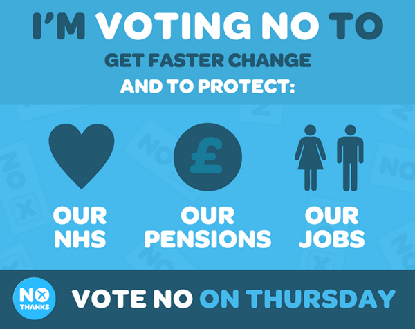 I'm voting no to get faster change & to protect our NHS, our pensions & our jobs-vote no on Thursday #bettertogether http://t.co/Wz2sGUjo5m