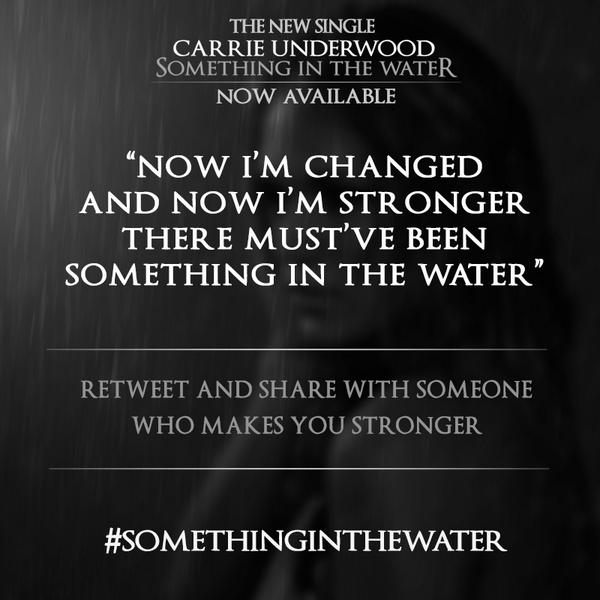 Who makes you stronger? RT to let them know now. Get @carrieunderwood's #SomethingInTheWater: http://t.co/OQmr66z8DW http://t.co/I2qnEnL1JQ