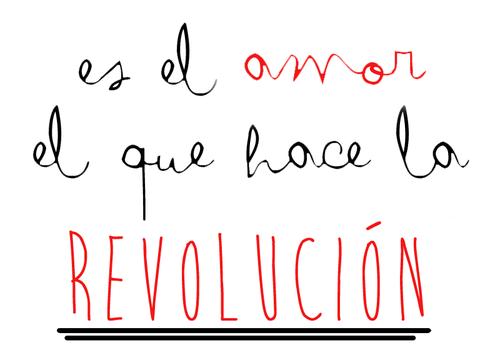 Frases lpda on twitter quot es el amor el que hace la revoluci 243 n http