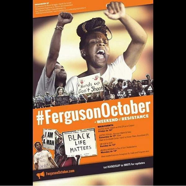 Will you be in #Ferguson next weekend? You should be! #FergusonOctober #weekendofresistance #BlackLivesMatter http://t.co/lmoMH2JJxj