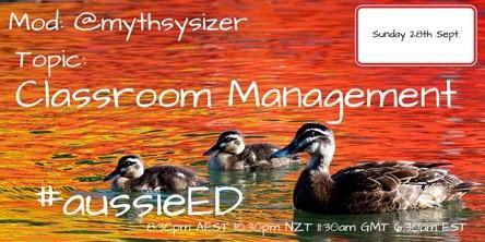 Next Sunday's #aussieED chat! Classroom Management! Moderated by @mythsysizer #edchat #ukedchat #edsg #asiaED http://t.co/eF22V5S5oA