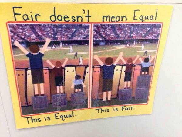 Fair doesn't mean equal. http://t.co/k41RoE7rBa
