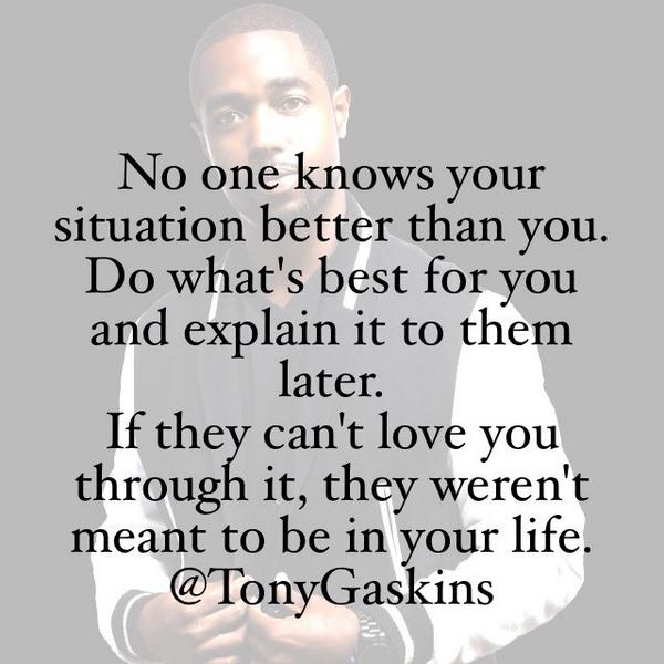 Tony A Gaskins Jr On Twitter Do Whats Best For You And Explain