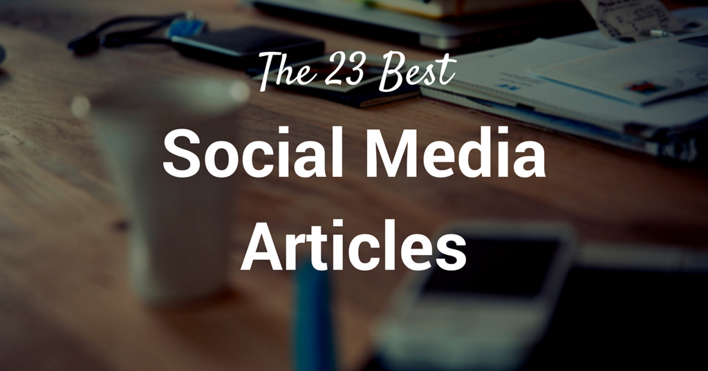 23 of the Best Social Media Articles and Marketing Resources http://t.co/8Y46uAGAFx http://t.co/cGsOHLrTxs