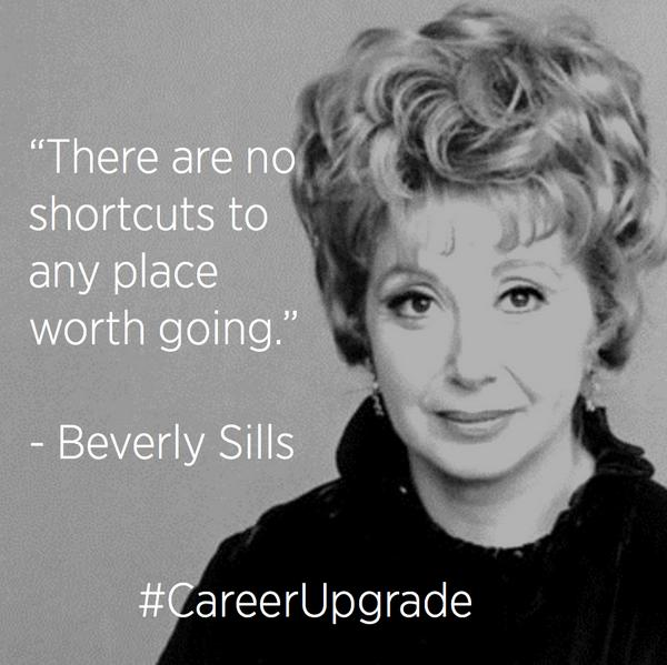 """There are no shortcuts to any place worth going"" – Barbara Sills"