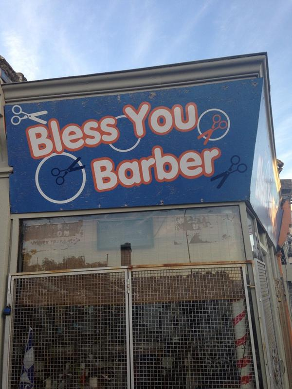 Best name for a barber's shop ever. Bless you indeed... #Catford @FRIENDSOFSE6 http://t.co/SjLF34nn7G