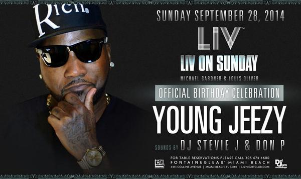 PARTY ALERT!!! Miami, FL - (AP) Sunday September 28th, @YoungJeezy Official Birthday Celebration at #LIVonSunday http://t.co/ZvOmnvSun2