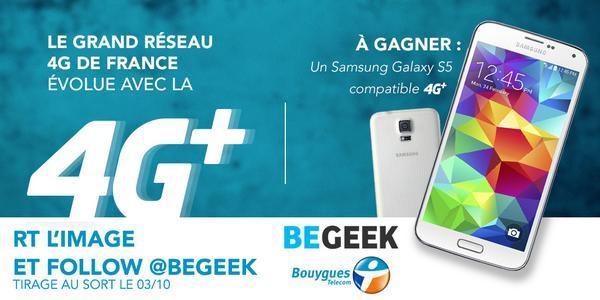 La #4GBouygues évolue, découvrez la 4G+ ! Tentez de gagner un Samsung Galaxy S5 ! RT ce tweet + follow @Begeek http://t.co/Q6THRlCP9C