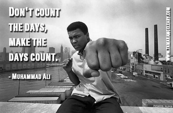 Don't count the days, make the days count. - Muhammad Ali #inspiration #WednesdayWisdom   pic.twitter.com/v7xwmCOwua