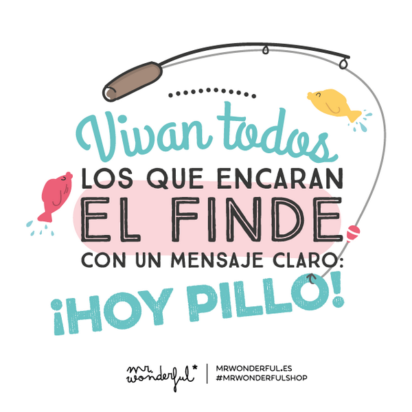 Mr wonderful on twitter vivan todos los que encaran el for Frases de mister wonderful