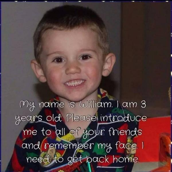 William is still missing... Keep RT'ing until he's back with his mum and dad.. Any info to Crime Stoppers http://t.co/awUMSSBEr7