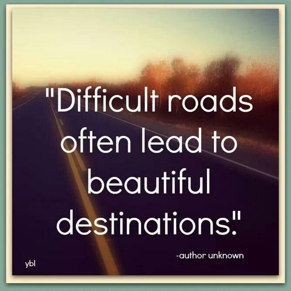 Difficult roads often lead to beautiful destinations. via @LaurenGinger #peopleskills #conflict #quote http://t.co/JHNfoBpnZ8