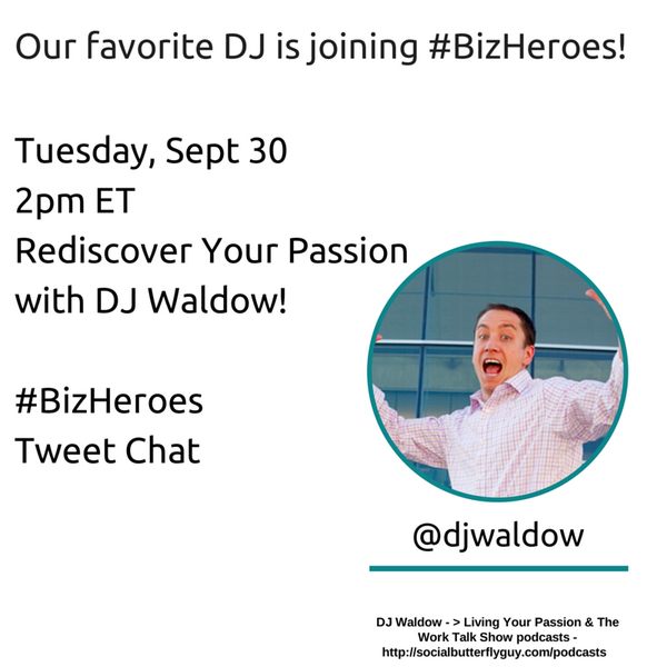#BizHeroes w/ @djwaldow is about to start! Here are the questions—> http://t.co/7fmZt21JXd  #RediscoveryourPassion :) http://t.co/WinOiLuuvH