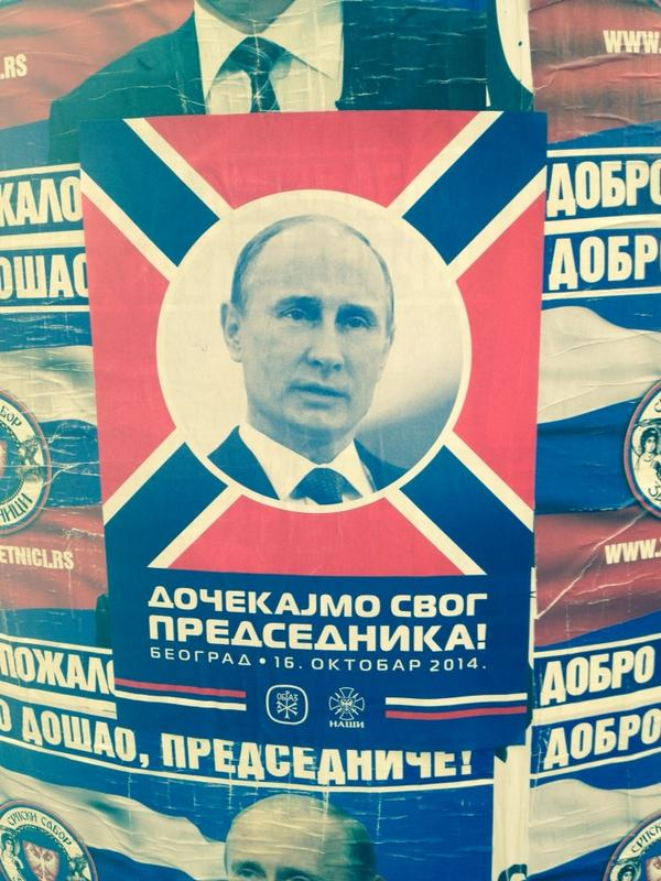 Belgrade plastered with welcome #Putin posters put up by suddenly cash-rich far-right groups http://t.co/FUep1bewX3