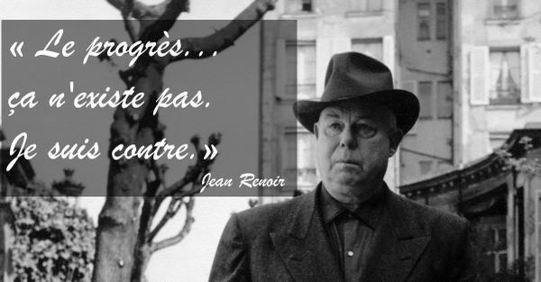 Jean Renoir Citation Progres Existe Jean Renoir Evene Scoopnest