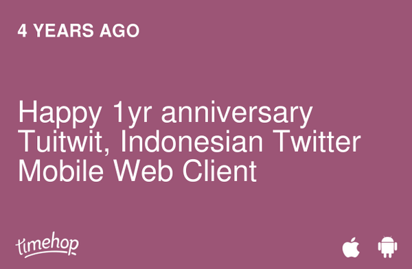 4yrs ago. hppy annv, @tuitwit. rest in peace. #timehop http://t.co/QBGlqbDk8b http://t.co/SMaDqaxJAD