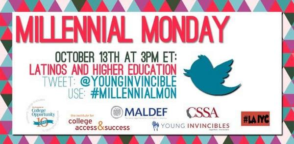TODAY!  Join @csustudents @YoungInvincible @MALDEF @ 3 ET for #MillennialMon: a Twitter chat on #Latinos & #HigherEd! http://t.co/pvZbO9sSP4