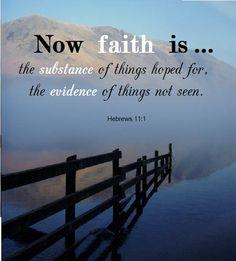 Image result for faith is the substance of things hoped for