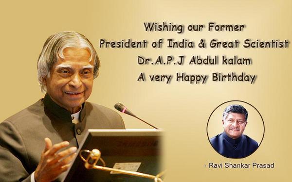 Ravi Shankar Prasad On Twitter Wishing Our Former President Of India Great Scientist Dr A P J Abdul Kalam A Very Happy Birthday Http T Co Ijkqxnfetp