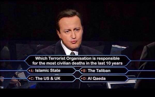 「では質問です。過去10年間に最も多く市民を殺害したテロリスト組織とはどこでしょうか。」  A. イスラム国 B. タリバン C. 米英 D. アルカイダ  キャメロン首相お答えください。 http://t.co/WBf948rTPV