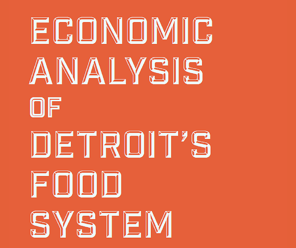 ESI TEAMS UP TO RELEASE AN ECONOMIC ANALYSIS OF DETROIT'S FOOD SYSTEM