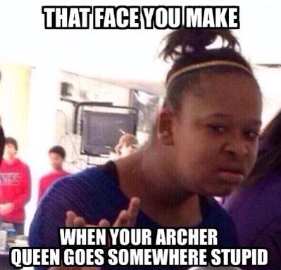 meme meme archer queen please