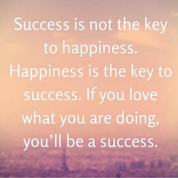 Success is not the key to happiness.  Happiness is the key to success. #actor #LiveTheLife http://t.co/JpjmIHyudO