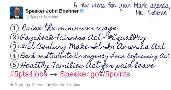 .@SpeakerBoehner, not sure why your agenda is completely blank but here are some ideas I think we can all get behind: http://t.co/DmIIsIZV9k