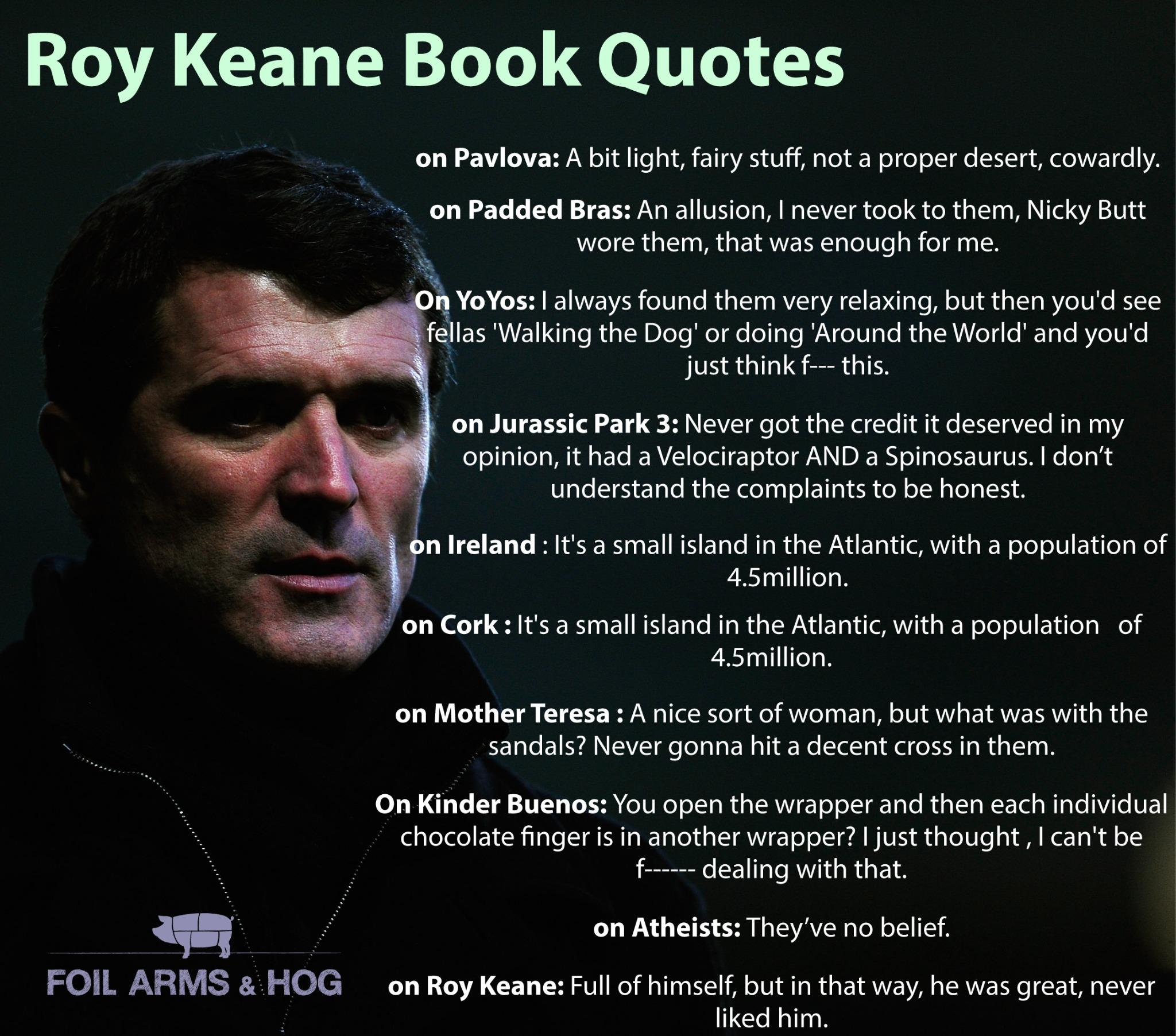 Foil Arms And Hog On Twitter The Complete Roy Keane Quotes