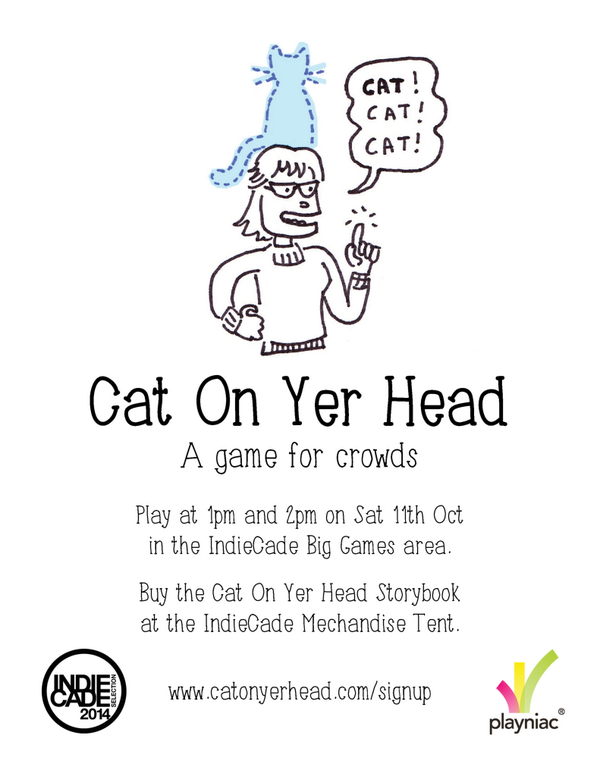 Come play Cat On Yer Head at @IndieCade at 1pm and 2pm on Sat in the big game area. We made a poster! #IndieCade http://t.co/cwz0VFqtQ6