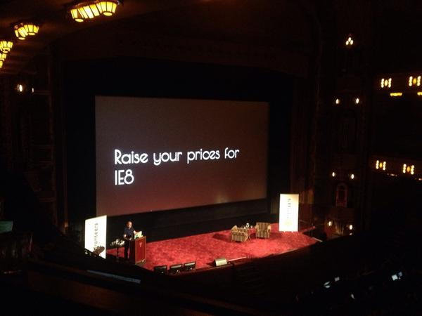 """Raise your prices for IE8"" @Paul_Kinlan #fronteers14 http://t.co/TRzvySKCjP"
