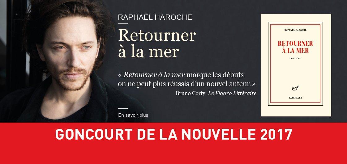 """Le Goncourt de la Nouvelle 2017 vient d'être décerné à Raphaël Haroche pour son livre, """"Retourner à la mer"""" ! https://t.co/jJSdCKD2lD"""