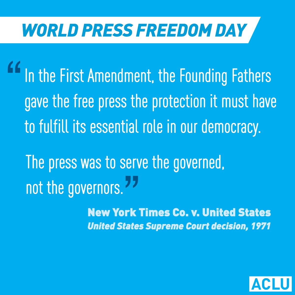 On #WorldPressFreedomDay we remember the press was to serve the governed, not the governors.