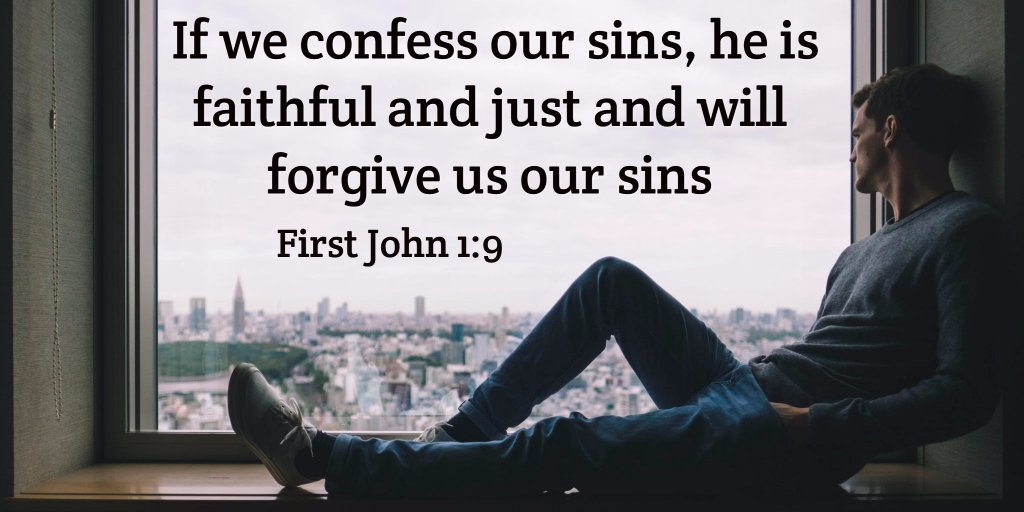 If we confess our sins, he is faithful and just and will forgive us our sins First John 1:9 https://t.co/qDqCj5TaPG