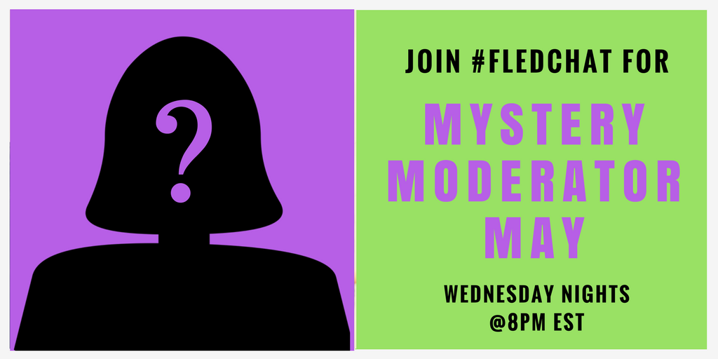 Join us as we kick off Mystery Moderator May tonight @8pm #fledchat https://t.co/UptphOUuTT