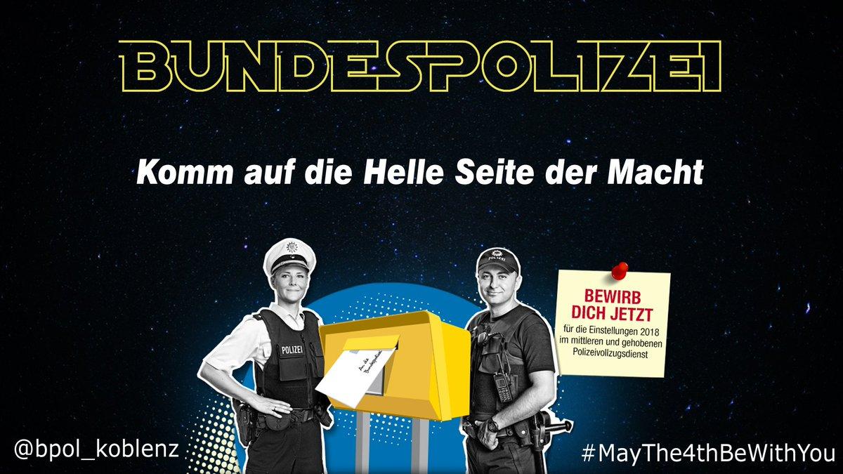 bundespolizei koblenz on twitter bewerben du dich sollst dein weg zur bundespolizei httpstcokejdsxbphi starwars day maythe4thbewithyou - Bundespolizei Bewerben