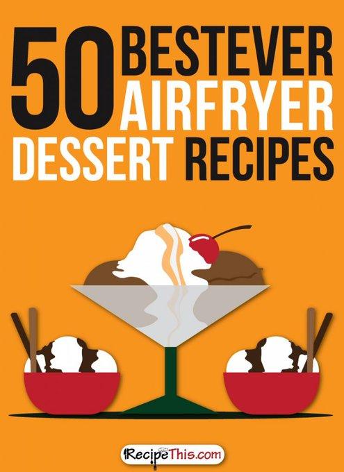50 Best Ever Airfryer Dessert Recipes