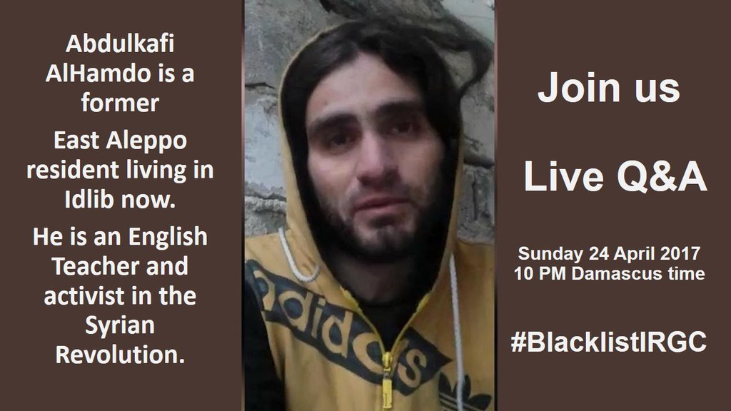 Abdulkafi @Mr_Alhamdo will be live ansering our questions about the #Iran-an interference in #Syria 2Night 10PM Damascus time #BlacklistIRGC https://t.co/nnZDf3vDLG