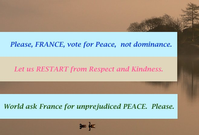 Please  FRANCE, vote for Peace –not dominance need new NORM END cycle Prejudice-Violence Restart #France #LeGranddebat #ÉlectionFrançaise<br>http://pic.twitter.com/GeEJQyVMfi