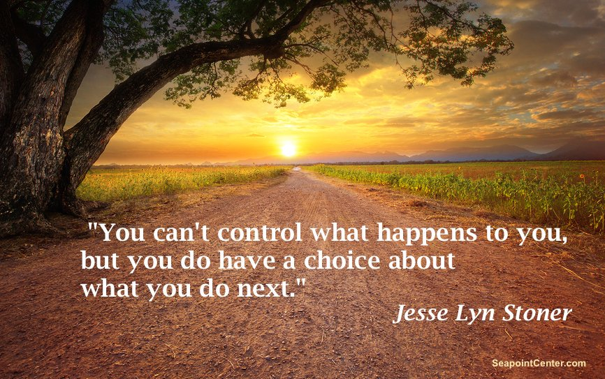 """""""You can't control what happens to you, but you do have a choice about what you do next."""" - Jesse Lyn Stoner #quote https://t.co/TglI26fjfn"""