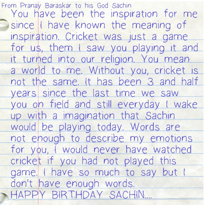 I just hope this reaches to you...HAPPY BIRTHDAY TO MY GOD SACHIN TENDULKAR.