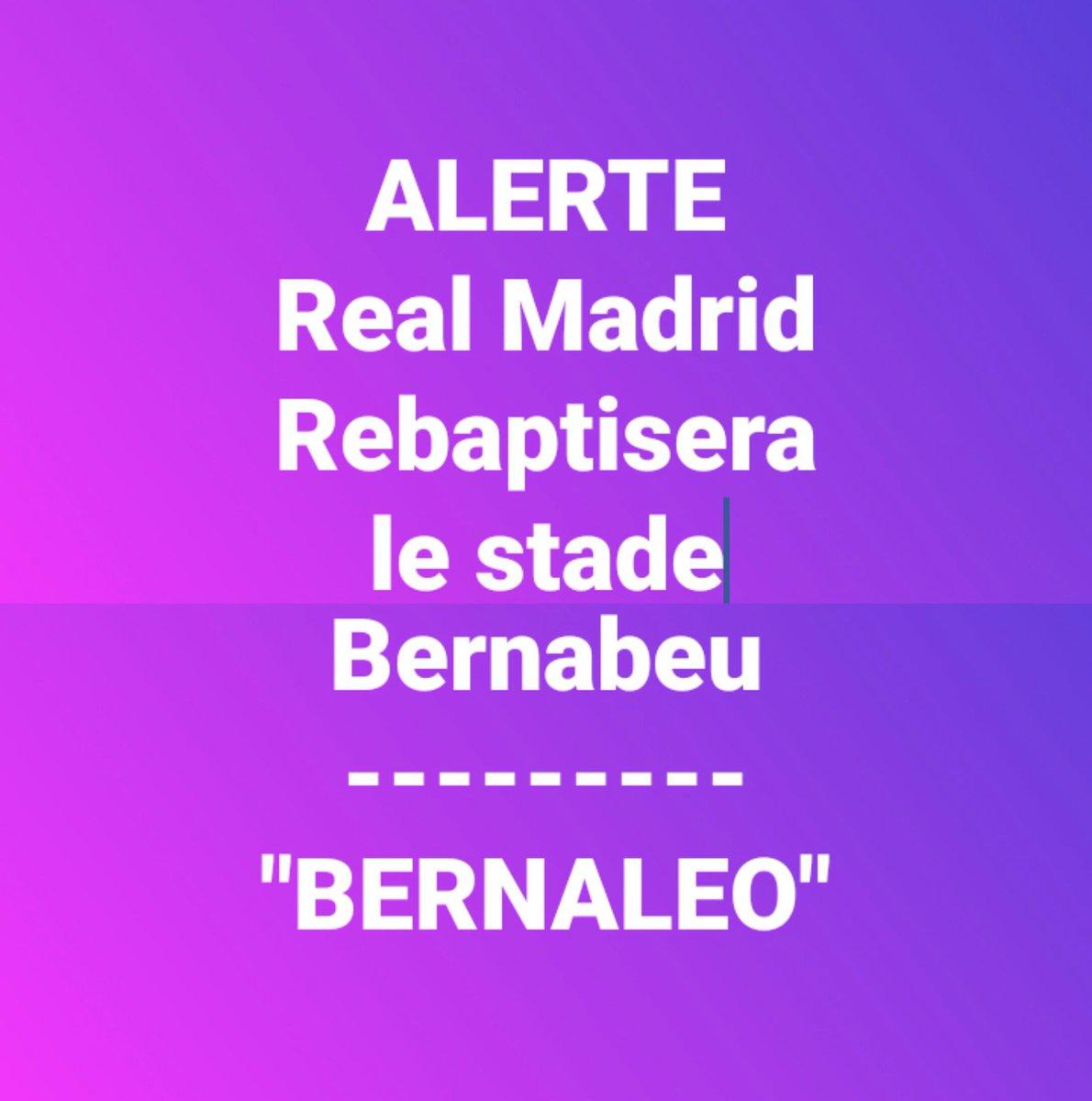 #Alerte : le @realmadrid change le nom du #Bernabeu ! #RealBarca #BarcaReal