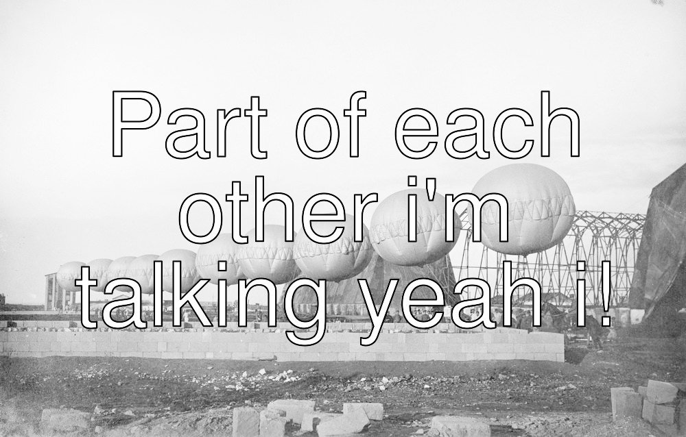 Part of each other i&#39;m talking yeah i! #balloons <br>http://pic.twitter.com/XsAlhnyWvT