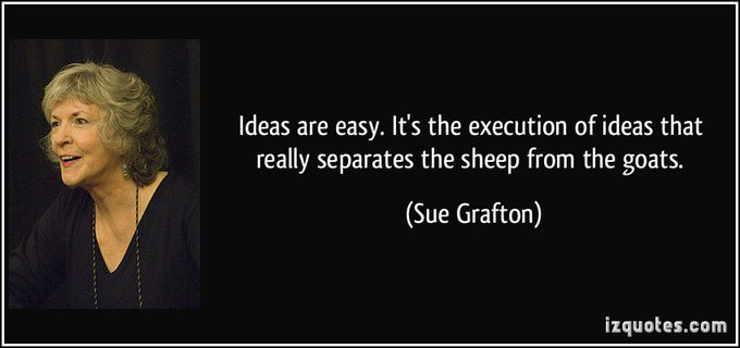 Happy Birthday, Sue Grafton! And she\s right. Execution is everything.